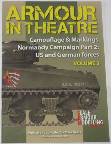 Camouflage & Markings - Armour in Theatre Normandy Campaign Part 2: US and German forces, Volume 3